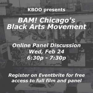 """Chicago's Wall of Respect with text overlayed that reads """"KBOO presents BAM! Chicago's  Black Arts Movement.  Online Panel Discussion Wed, Feb 24 6:30p - 7:30p. Register on Eventbrite for free access to full film and panel"""""""
