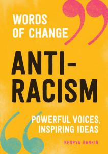 Anti-Racism: Powerful Voices, Inspiring Ideas