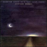Quarter Moon In A Ten Cent Town