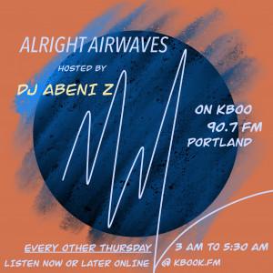 Alright Airwaves with DJ Abeni Z