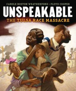 Unspeakable The Tulsa Race Massacre by Carole Boston Weatherford