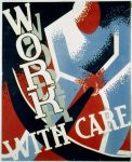 WPA Poster: Work With Care
