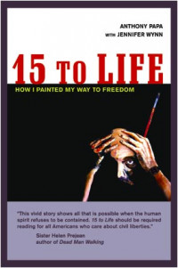 Book cover: 15 to Life, by Anthony Papa