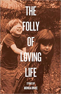 The Folly of Loving Life (published by Future Tense Books)