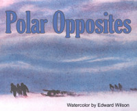 Polar Opposites | Amundsen, Scott, and the Race for the Pole